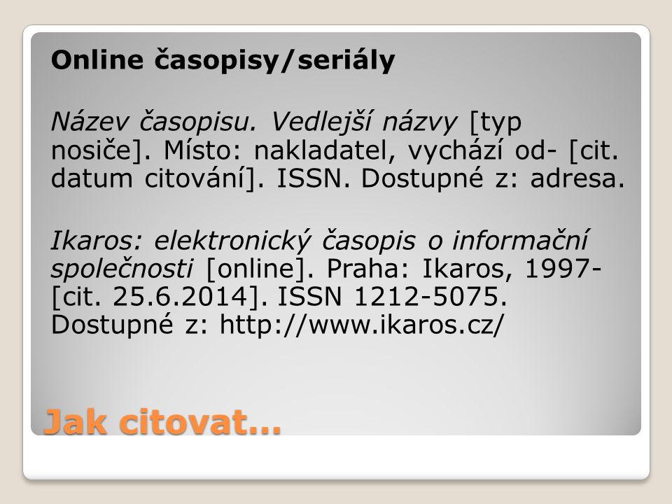 Online časopisy/seriály Název časopisu. Vedlejší názvy [typ nosiče]